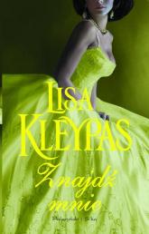 Znajdź mnie - Lisa Kleypas | mała okładka