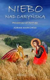 Niebo nad Caryńską. Piosenki stamtąd - Adrian Markowski | mała okładka