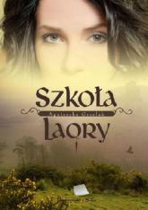 Szkoła LaOry - Agnieszka Grzelak | mała okładka