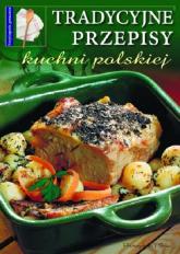 Tradycyjne przepisy kuchni polskiej - praca zbiorowa | mała okładka