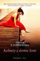 Kobiety z domu Soni - Sabina Czupryńska | mała okładka