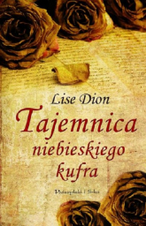 Tajemnica niebieskiego kufra - Lise Dion | mała okładka