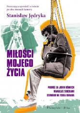 Miłości mojego życia - Stanisław Jędryka | mała okładka