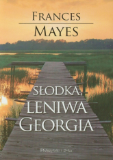 Słodka leniwa Georgia - Frances Mayes | mała okładka