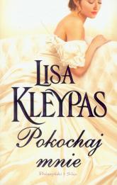 Pokochaj mnie - Lisa Kleypas | mała okładka
