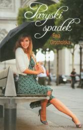 Paryski spadek - Ewa Grocholska | mała okładka