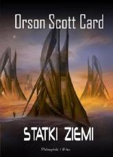 Statki ziemi - Card Orson Scott   mała okładka