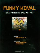 Funky Koval 2. Sam przeciw wszystkim - Parowski Maciej, Rodek Jacek | mała okładka