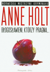 Błogosławieni którzy pragną - Anne Holt | mała okładka