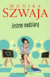 Jestem nudziarą - Monika Szwaja | mała okładka