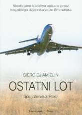 Ostatni lot. Spojrzenie z Rosji - Siergiej Amielin | mała okładka