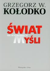 Świat na wyciągnięcie myśli - Kołodko Grzegorz W. | mała okładka