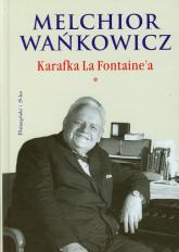 Karafka La Fontaine'a. Tom 1 - Melchior Wańkowicz | mała okładka