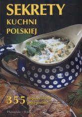 Sekrety kuchni polskiej. 355 wspaniałych przepisów - Anna Janikowska | mała okładka