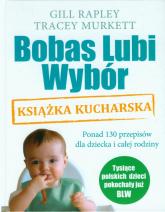 Bobas Lubi Wybór. Książka kucharska - Rapley Gill, Murkett Tracey | mała okładka
