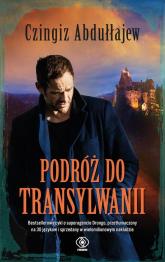 Podróż do Transylwanii - Czingiz Abdułłajew | mała okładka
