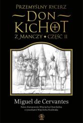 Przemyślny rycerz. Don Kichot z Manczy. Część 2 - Miguel Cervantes | mała okładka