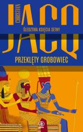 Śledztwa księcia Setny. Tom 1. Przeklęty grobowiec - Christian Jacq | mała okładka