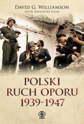 Polski ruch oporu 1939-1947 - Williamson David G. | mała okładka