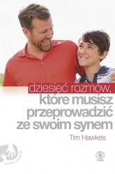 Dziesięć rozmów, które musisz przeprowadzić ze swoim synem - Tim Hawkes | mała okładka