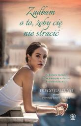 Zadbam o to, żeby cię nie stracić - Diego Galdino | mała okładka