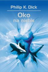 Oko na niebie - Dick Philip K. | mała okładka