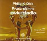 Przez ciemne zwierciadło - Dick Philip K. | mała okładka