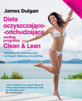 Dieta oczyszczająco-odchudzająca według programu Clean &Lean - James Duigan | mała okładka