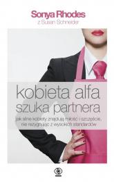 Kobieta alfa szuka partnera - Rhodes Sonya Schneider Susan | mała okładka