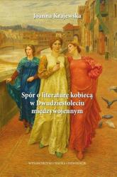 Spór o literaturę kobiecą w Dwudziestoleciu międzywojennym - Joanna Krajewska | mała okładka