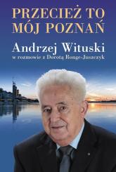 Przecież to mój Poznań. Andrzej Wituski w rozmowie - Andrzej Wituski   mała okładka