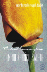 Dom na krańcu świata - Michael Cunningham | mała okładka