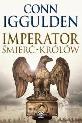 Imperator. Śmierć królów - Conn Iggulden | mała okładka