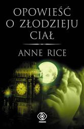 Opowieść o złodzieju ciał - Anne Rice | mała okładka