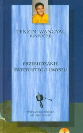 Przebudzanie świetlistego umysłu - Rinpocze Tenzin Wangyal | mała okładka