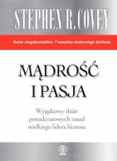 Mądrość i pasja - Covey Stephen R. | mała okładka
