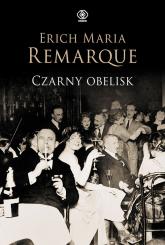 Czarny obelisk - Remarque Erich Maria | mała okładka