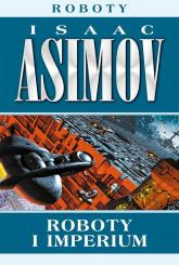 Roboty i imperium - Isaac Asimov | mała okładka