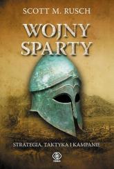 Wojny Sparty Strategia taktyka i kampanie - Rusch Scott M.   mała okładka