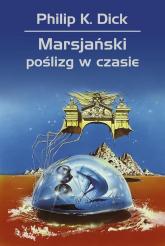 Marsjański poślizg w czasie - Dick Philip K. | mała okładka