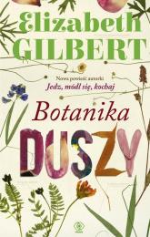 Botanika duszy - Elizabeth Gilbert | mała okładka