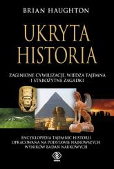 Ukryta historia, zaginione cywilizacje, wiedza tajemna i starożytne zagadki - Brian Haughton | mała okładka