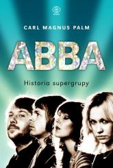 ABBA. Historia supergrupy - Palm Carl Magnus | mała okładka