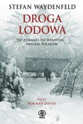 Droga lodowa. Od zesłania do wolności - odyseja Polaków - Stefan Waydenfeld   mała okładka
