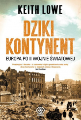 Dziki kontynent. Europa po II wojnie światowej - Keith Lowe | mała okładka