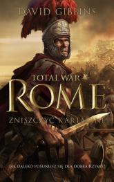 Total War Rome. Zniszczyć Kartaginę - David Gibbins | mała okładka