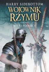 Wojownik Rzymu. Część 5. Wilki Północy - Harry Sidebottom | mała okładka