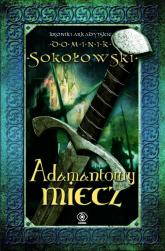 Adamantowy miecz - Dominik Sokołowski | mała okładka