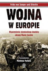 Wojna w Europie. Wspomnienia niemieckiego dowódcy obrony Monte Cassino - von Senger und Etterlin Frido | mała okładka