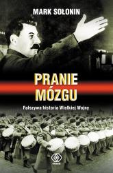 Pranie mózgu. Fałszywa historia Wielkiej Wojny - Mark Sołonin | mała okładka